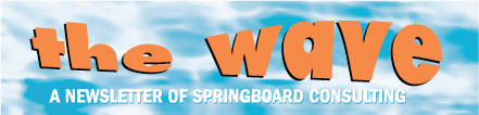 The Wave - Newsletter of Springboard Consulting Masthead